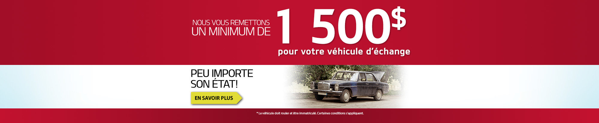Minimum de 1 500$ pour votre véhicule d'échange