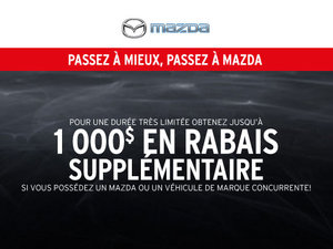 Passez à mieux.. Passez à Mazda!