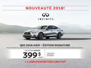 Q50 2018 - AWD – ÉDITION SIGNATURE!