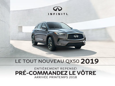 Le tout nouveau QX50 2019