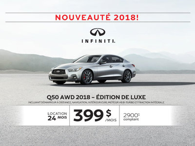 Q50 2018 -  AWD – ÉDITION LUXE!